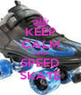 KEEP CALM AND SPEED SKATE - Personalised Poster A4 size