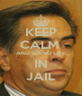 KEEP CALM  AND SPEND LIFE IN JAIL - Personalised Poster A4 size