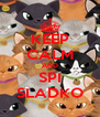 KEEP CALM AND SPI SLADKO - Personalised Poster A4 size