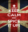 KEEP CALM AND SPICE IT UP! - Personalised Poster A4 size
