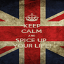 KEEP CALM AND SPICE UP  YOUR LIFE! - Personalised Poster A4 size