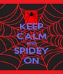 KEEP CALM AND SPIDEY ON - Personalised Poster A4 size