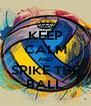 KEEP CALM AND SPIKE THE BALL - Personalised Poster A4 size