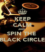 KEEP CALM AND  SPIN THE  BLACK CIRCLE - Personalised Poster A4 size