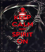 KEEP CALM AND SPIRIT ON - Personalised Poster A4 size