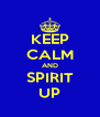 KEEP CALM AND SPIRIT UP - Personalised Poster A4 size