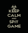 KEEP CALM AND SPIT GAME - Personalised Poster A4 size