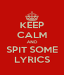 KEEP CALM AND SPIT SOME LYRICS - Personalised Poster A4 size