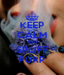 KEEP CALM AND SPLIFF PURP - Personalised Poster A4 size