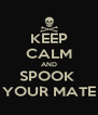 KEEP CALM AND SPOOK  YOUR MATE - Personalised Poster A4 size