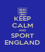 KEEP CALM AND SPORT ENGLAND - Personalised Poster A4 size