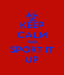 KEEP CALM AND SPORT IT UP - Personalised Poster A4 size