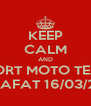 KEEP CALM AND SPORT MOTO TEAM CALAFAT 16/03/2013 - Personalised Poster A4 size