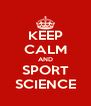 KEEP CALM AND SPORT SCIENCE - Personalised Poster A4 size