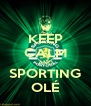 KEEP CALM AND SPORTING OLÉ - Personalised Poster A4 size