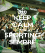 KEEP CALM AND SPORTING SEMPRE - Personalised Poster A4 size