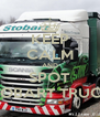 KEEP CALM AND SPOT  STOBART TRUCKS - Personalised Poster A4 size