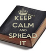 KEEP CALM AND SPREAD IT - Personalised Poster A4 size