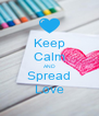 Keep Calm AND Spread Love - Personalised Poster A4 size