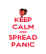 KEEP CALM AND SPREAD PANIC - Personalised Poster A4 size