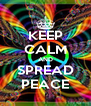 KEEP CALM AND SPREAD PEACE - Personalised Poster A4 size