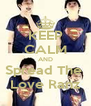 KEEP CALM AND Spread The  Love Ranz - Personalised Poster A4 size