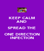 KEEP CALM AND SPREAD THE ONE DIRECTION INFECTION - Personalised Poster A4 size