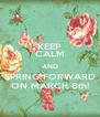 KEEP CALM AND SPRING FORWARD ON MARCH 8th! - Personalised Poster A4 size