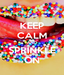 KEEP CALM AND SPRINKLE ON - Personalised Poster A4 size