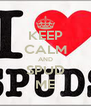 KEEP CALM AND SPUD ME - Personalised Poster A4 size