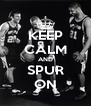 KEEP CALM AND SPUR ON - Personalised Poster A4 size