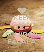 KEEP CALM AND SQUIDGY FALALA - Personalised Poster A4 size