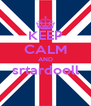KEEP CALM AND srtardooll  - Personalised Poster A4 size