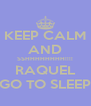 KEEP CALM AND SSHHHHHHHH!!!! RAQUEL GO TO SLEEP - Personalised Poster A4 size