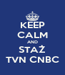 KEEP CALM AND STAŻ TVN CNBC - Personalised Poster A4 size