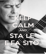 KEEP CALM AND STA LE  E FA SITO  - Personalised Poster A4 size