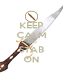 KEEP CALM AND STAB ON - Personalised Poster A4 size
