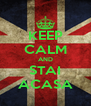 KEEP CALM AND STAI ACASA - Personalised Poster A4 size