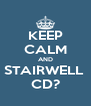 KEEP CALM AND STAIRWELL  CD? - Personalised Poster A4 size