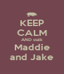 KEEP CALM AND stalk Maddie and Jake - Personalised Poster A4 size