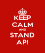 KEEP CALM AND STAND AP! - Personalised Poster A4 size