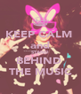 KEEP CALM  and STAND BEHIND  THE MUSIC - Personalised Poster A4 size