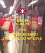KEEP CALM AND STAND BEHIND THE YELLOW LINE - Personalised Poster A4 size