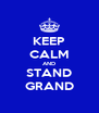 KEEP CALM AND STAND GRAND - Personalised Poster A4 size