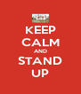 KEEP CALM AND STAND UP - Personalised Poster A4 size