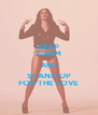 KEEP CALM AND STAND UP FOR THE LOVE - Personalised Poster A4 size