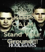 KEEP CALM AND Stand Your Ground!!! - Personalised Poster A4 size