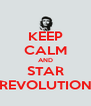 KEEP CALM AND STAR REVOLUTION - Personalised Poster A4 size