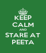 KEEP CALM AND STARE AT PEETA - Personalised Poster A4 size