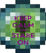 KEEP CALM AND STARE ON - Personalised Poster A4 size
